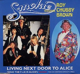 Living Next Door to Alice - Image: Smokie roy chubby brown