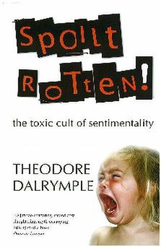 Spoilt Rotten - Image: Spoilt Rotten Dalrymple cover 10