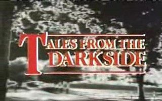 <i>Tales from the Darkside</i>