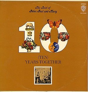 The Best of Peter, Paul and Mary: Ten Years Together - Image: The Best of Peter, Paul and Mary Ten Years Together