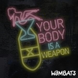 Your Body Is a Weapon - Image: The Wombats, Your Body Is a Weapon 2013 cover