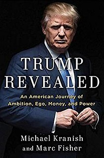 <i>Trump Revealed</i> biography of Donald Trump, written by Michael Kranish and Marc Fisher
