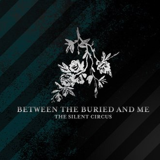 The Silent Circus - Image: BTBAM SC Re issue cover