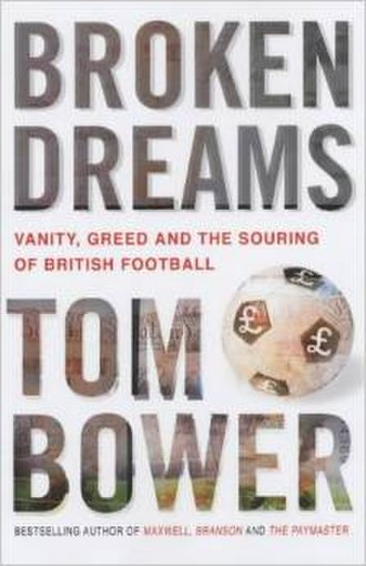 Broken Dreams: Vanity, Greed and the Souring of British Football - The cover of the hardback edition