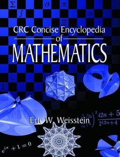 <i>CRC Concise Encyclopedia of Mathematics</i> book by Eric W. Weisstein