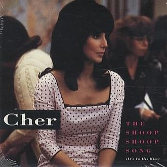 The Shoop Shoop Song (It's in His Kiss) - Image: Cher the shoop shoop song promo usa