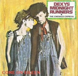 Come On Eileen - Image: Dexys Midnight Runner Come On Eileen 7Inch Single Cover