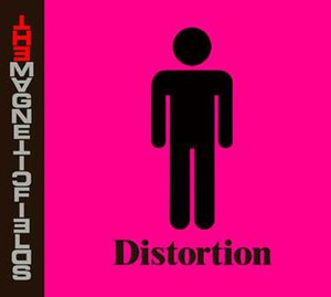 Distortion (The Magnetic Fields album) - Image: Distortion album cover