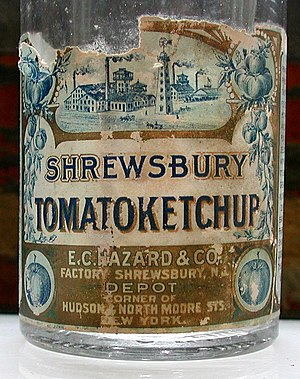 "E. C. Hazard and Company - Label from a bottle of E. C. Hazard and Company's Shrewsbury Brand Tomatoketchup, c. 1890. Note the spelling ""Tomatoketchup"" (one word)."