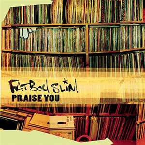 Praise You - Image: Fatboy Slim Praise You single cover