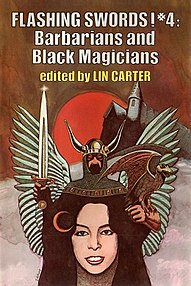 <i>Flashing Swords! 4: Barbarians and Black Magicians</i> book by Lin Carter