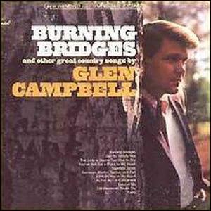 Burning Bridges (Glen Campbell album) - Image: Glen Campbell Burning Bridges album cover