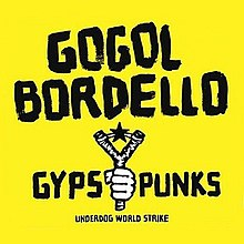 gogol bordello gypsy punks underdog world strike