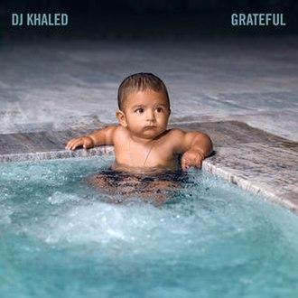 Grateful (DJ Khaled album) - Image: Grateful by DJ Khaled cover
