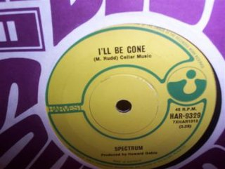 Ill Be Gone (Spectrum song) 1971 single by Spectrum