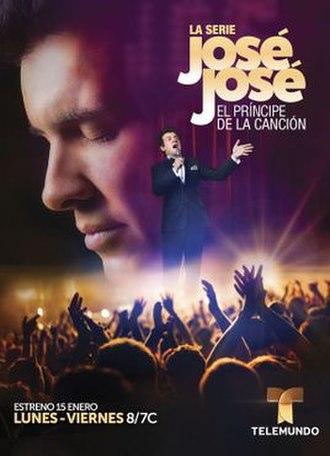José José, el príncipe de la canción - Image: José José el príncipe de la canción poster