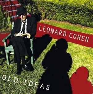 Old Ideas - Image: Leonard Cohen Old Ideas