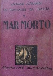 <i>Sea of Death</i> novel by the Brazilian writer Jorge Amado, set in the city of Salvador da Bahia
