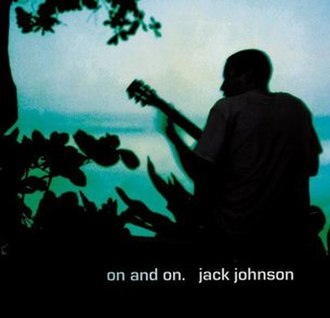 On and On (Jack Johnson album) - Image: On and On (Jack Johnson album cover art)