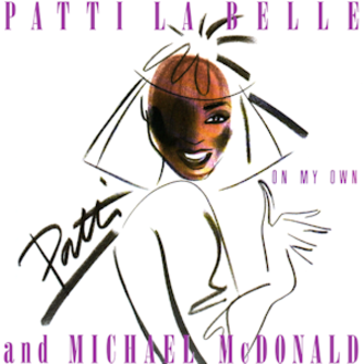 On My Own (Patti LaBelle and Michael McDonald song) - Image: Patti La Belle On My Own