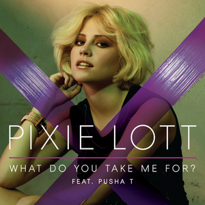 What Do You Take Me For? - Image: Pixie Lott What Do You Take Me For single cover