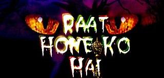 <i>Raat Hone Ko Hai</i> television series