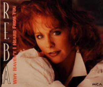 Why Haven't I Heard from You - Image: Reba Heard From You single
