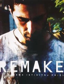 <i>Remake</i> (2003 film) 2003 film by Dino Mustafić