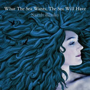 What the Sea Wants, the Sea Will Have - Image: Sarahblas