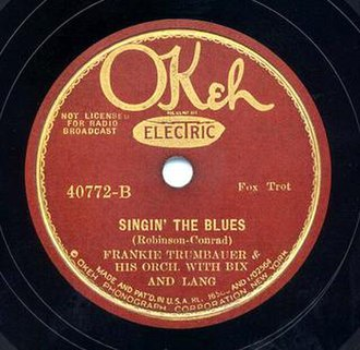 "Frankie Trumbauer - Okeh 78, 40772-B, ""Singin' The Blues"", with Bix Beiderbecke and Eddie Lang, early 1930s pressing."