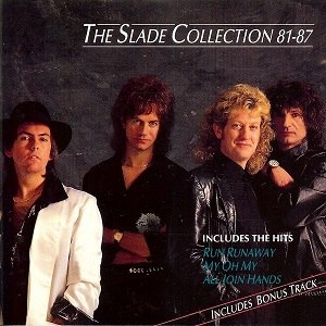 The Slade Collection 81-87 - Image: Slade The Slade Collection 81 87 1991 Album Cover