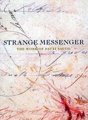 Strange Messenger - Image: Strange Messenger Patti Smith