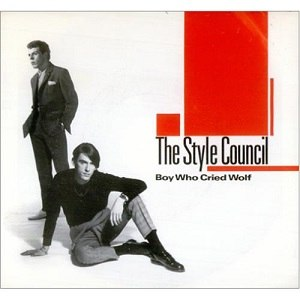 Boy Who Cried Wolf (song) - Image: Style Council Boy Who Cried Wol 58306