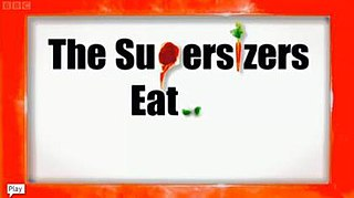 <i>The Supersizers...</i>