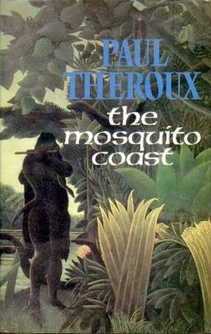 The Mosquito Coast (novel) - First edition (UK)