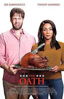 <i>The Oath</i> (2018 film) 2018 film directed by Ike Barinholtz