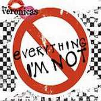 Everything I'm Not - Image: Veronicas Everything I'm Not