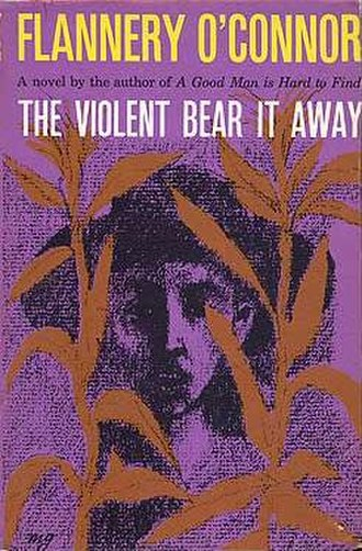 The Violent Bear It Away - First edition