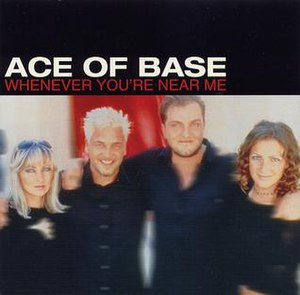 Whenever You're Near Me - Image: Whenever You're Near Me (Ace of Base album cover)