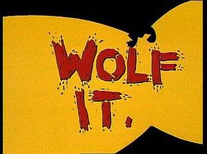 Wolf It - Wolf It title caption
