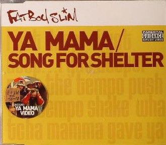 Song for Shelter / Ya Mama - Image: Ya Mama Fatboy Slim