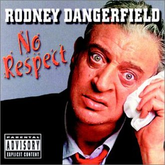 Rodney Dangerfield - Rodney Dangerfield's 1980 comedy album No Respect.