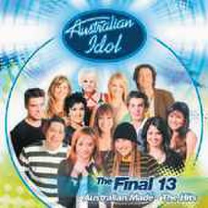 Australian Idol 3: The Final 13 – Australian Made: The Hits - Image: Australian Idol 3The Final 13 Australian Made The Hits