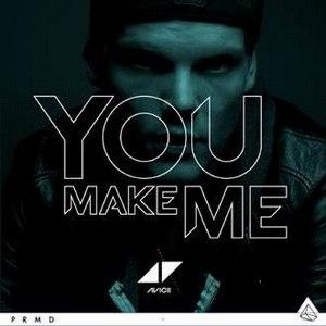 "You Make Me - Image: Avicii ""You Make Me"" (Single)"
