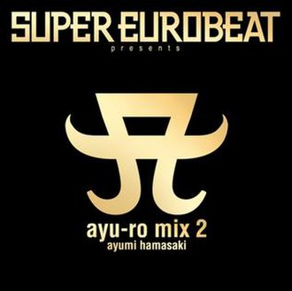 Super Eurobeat Presents Ayu-ro Mix - Image: Ayu ro mix 2