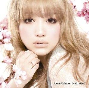 Best Friend (Kana Nishino song) - Image: Best Friend Kana Nishino cover