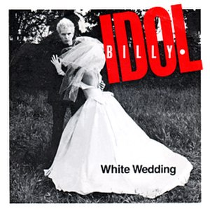 White Wedding (song) - Image: Billy Idol White Wedding 1982 single picture cover