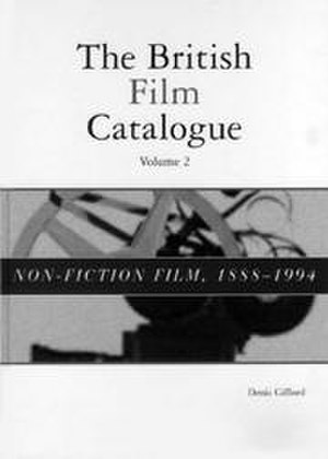 The British Film Catalogue - Vol.2 (Non-Fiction, 1888-1994) of the Catalogue's 2000 edition