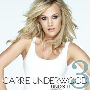 Undo It - Image: Carrie Underwood Undo It