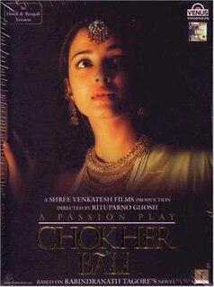 <i>Chokher Bali</i> (film) 2003 Indian film directed by Rituparno Ghosh